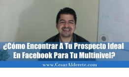 Cómo encontrar a tu prospecto ideal en facebook