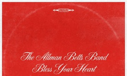 The Allman Betts Band Bless Your Heart (2020) En su segundo álbum en estudio, poetizan los caminos de la América más profunda